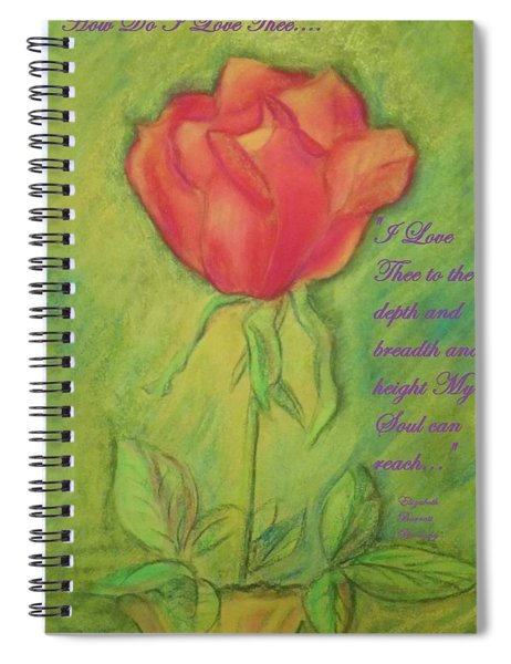 How Do I Love Thee ? Spiral Notebook