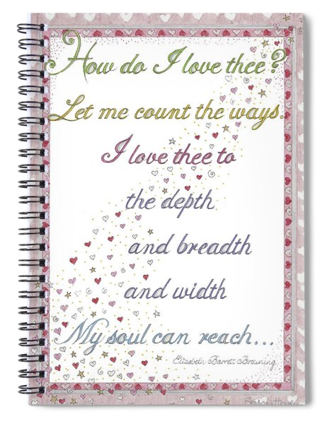 How Do I Love Thee? Spiral Notebook