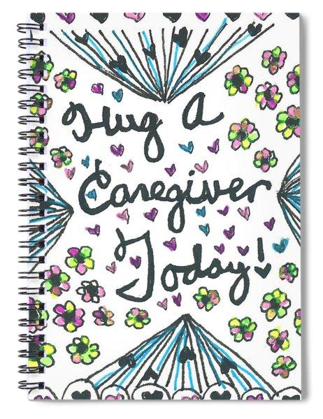 Hug A Caregiver Spiral Notebook