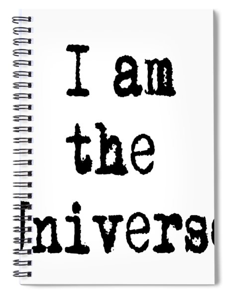 I Am The Universe - Cosmic Universe Quotes Spiral Notebook
