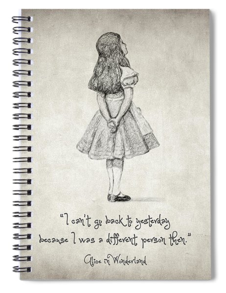 I Can't Go Back To Yesterday Quote Spiral Notebook
