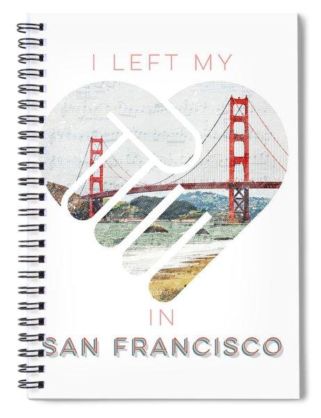 I Left My Heart In San Fransisco Spiral Notebook