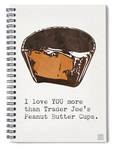 I Love You More Than Peanut Butter Cups Spiral Notebook