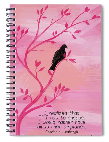 I Would Rather Have Birds Spiral Notebook