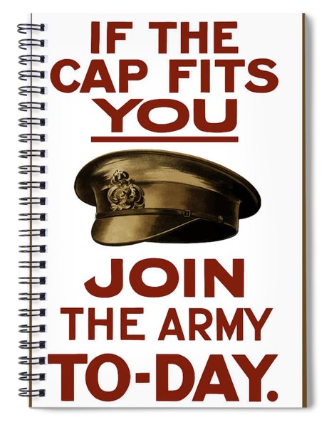 If The Cap Fits You Join The Army Spiral Notebook