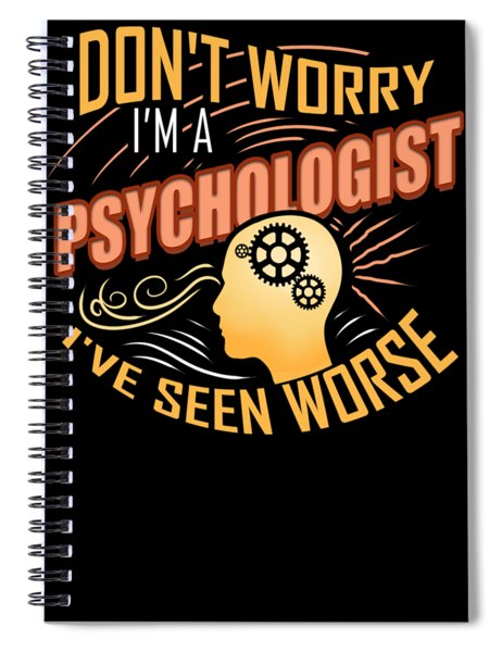 Im A Psychologist Ive Seen Worse Spiral Notebook