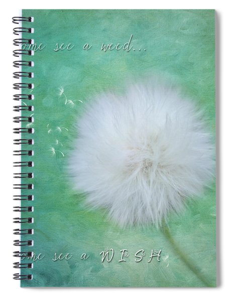 Inspirational Art - Some See A Wish Spiral Notebook