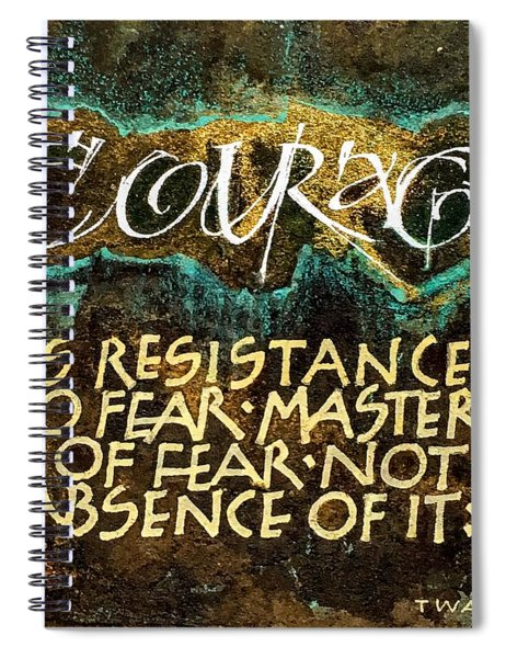 Inspirational Saying Courage Spiral Notebook
