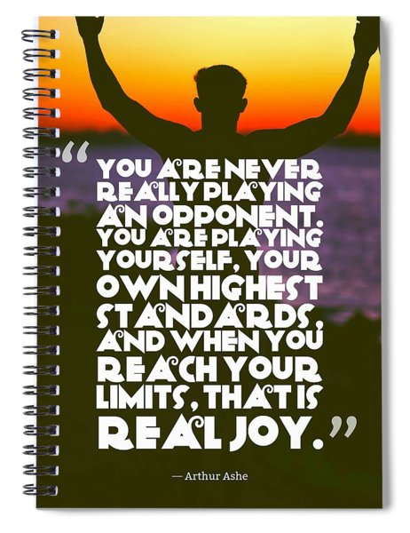 Ispirational Sports Quotes    Arthur Ashe Spiral Notebook