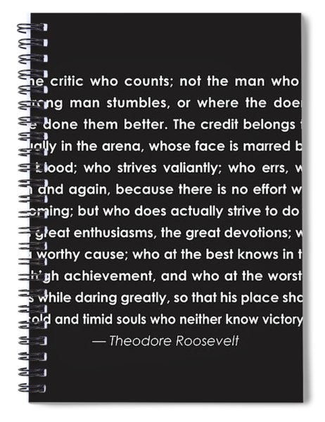 It Is Not The Critic Who Counts Spiral Notebook