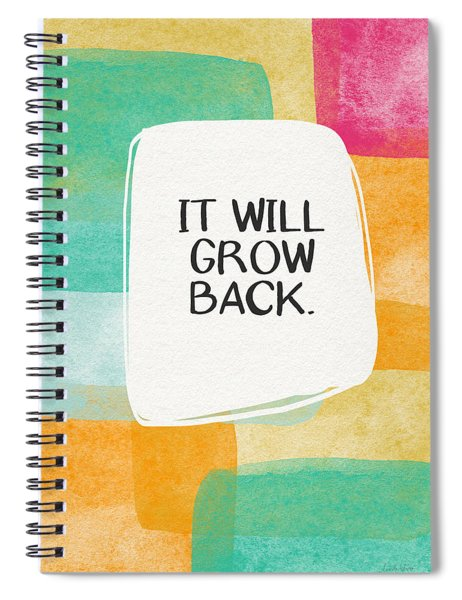 It Will Grow Back- Art By Linda Woods Spiral Notebook