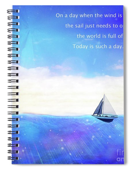 Spiral Notebook featuring the digital art Perfect Day To Sail by Atousa Raissyan