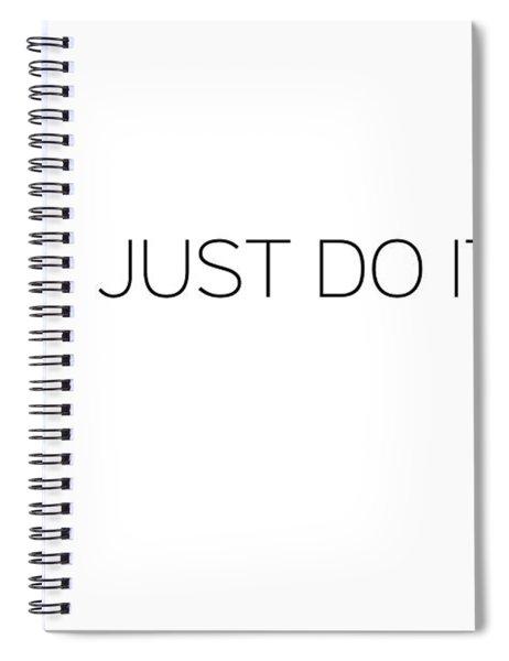 Just Do It Spiral Notebook