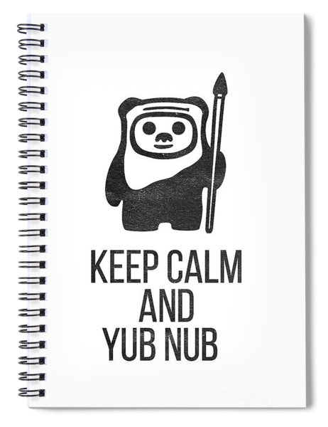 Spiral Notebook featuring the drawing Keep Calm And Yub Nub by Edward Fielding
