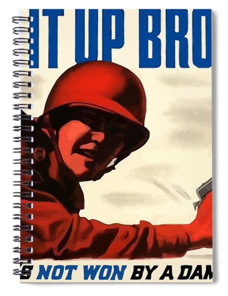 Keep It Up Brother Spiral Notebook