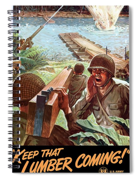 Keep That Lumber Coming Spiral Notebook