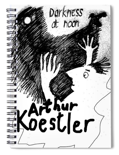 Koestler Darkness At Noon Poster  Spiral Notebook