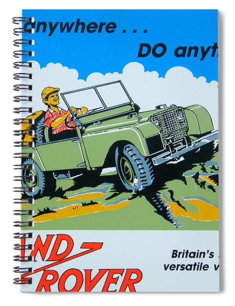 Landrover Advert - Go Anywhere.....do Anything Spiral Notebook