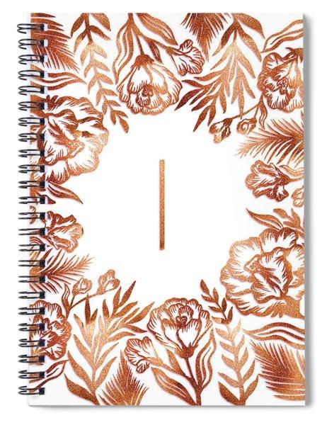 Letter I - Rose Gold Glitter Flowers Spiral Notebook