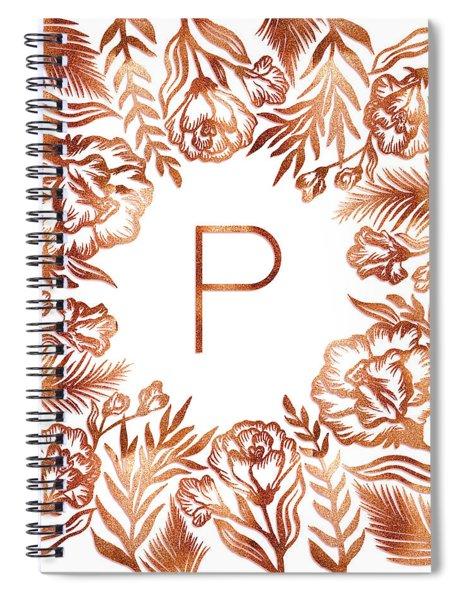 Letter P - Rose Gold Glitter Flowers Spiral Notebook