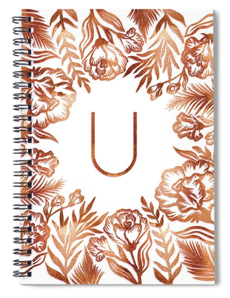 Letter U - Rose Gold Glitter Flowers Spiral Notebook