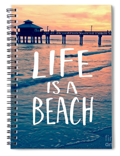 Life Is A Beach Tee Spiral Notebook