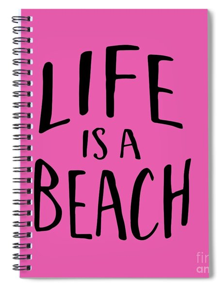 Life Is A Beach Words Black Ink Tee Spiral Notebook