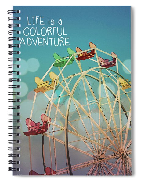 Life Is A Colorful Adventure Spiral Notebook
