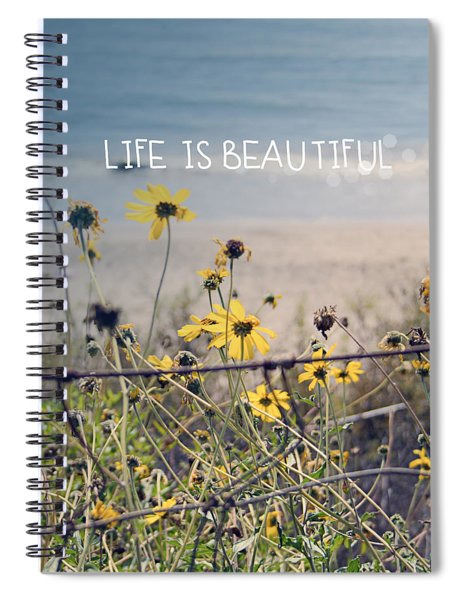 Life Is Beautiful Spiral Notebook