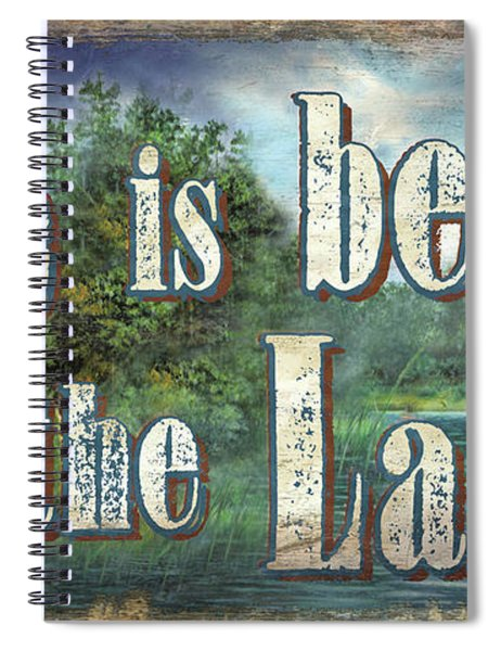 Life Is Better Sign Spiral Notebook