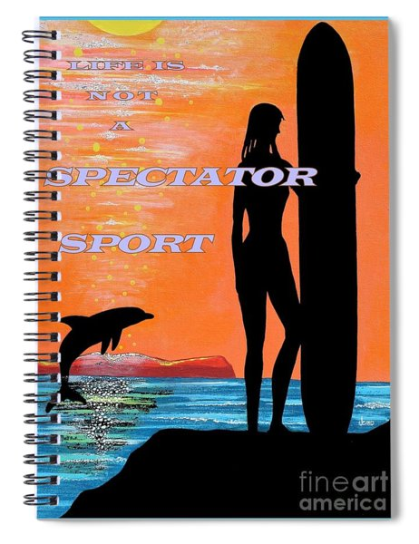 Life Is Not A Spectator Sport Spiral Notebook