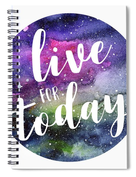 Live For Today Galaxy Watercolor Typography  Spiral Notebook