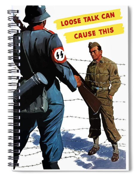 Loose Talk Can Cause -- Ww2 Propaganda Spiral Notebook