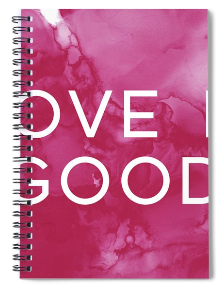 Love Is Good- Art By Linda Woods Spiral Notebook