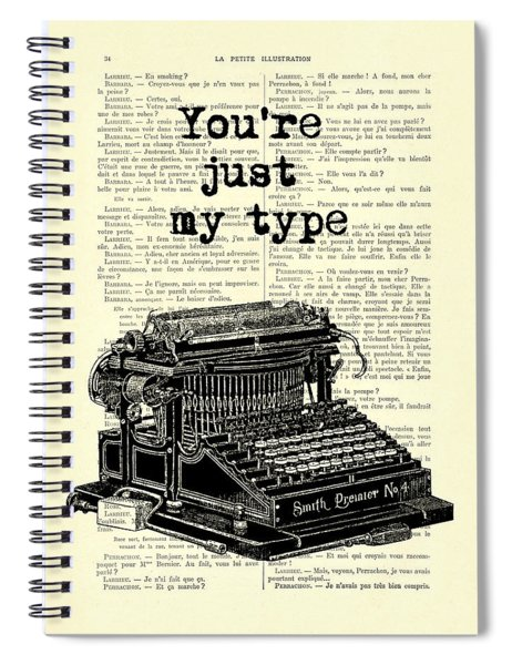 Lovely Funny Quote, You're Just My Type Spiral Notebook