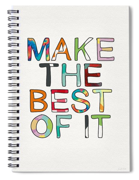 Make The Best Of It Multicolor- Art By Linda Woods Spiral Notebook
