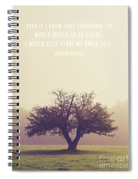 Martin Luther Apple Tree Quote Spiral Notebook