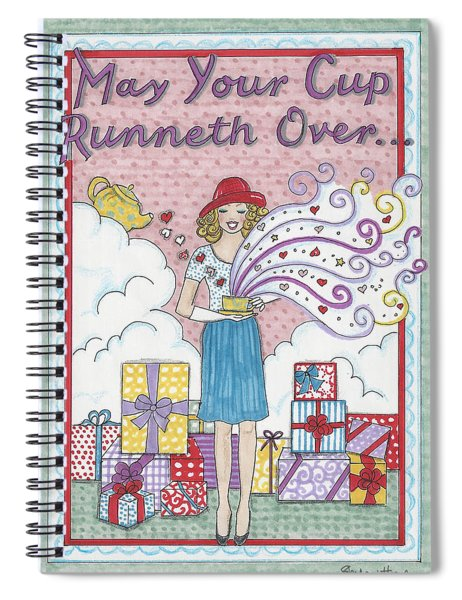 May Your Cup Runneth Over Spiral Notebook