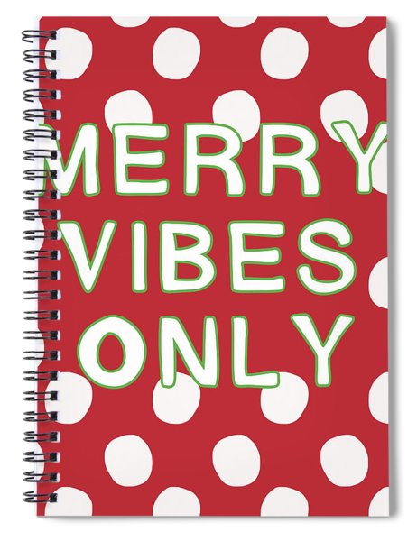 Merry Vibes Only Polka Dots- Art By Linda Woods Spiral Notebook