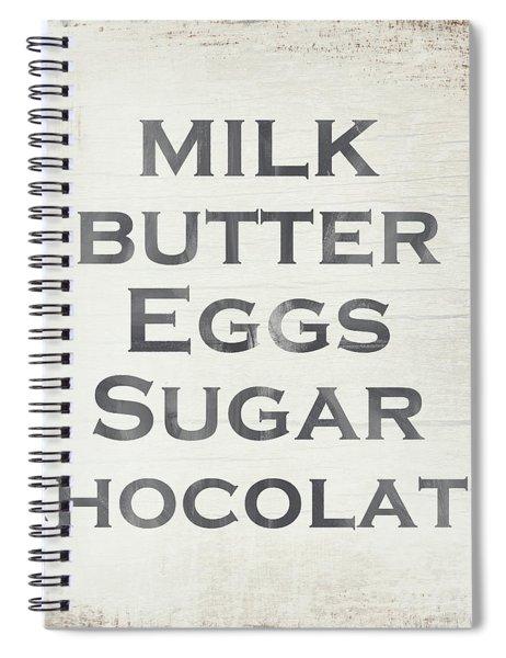 Milk Butter Eggs Chocolate Sign- Art By Linda Woods Spiral Notebook