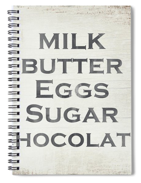 Milk Butter Eggs Chocolate Sign- Art By Linda Woods Spiral Notebook by Linda Woods