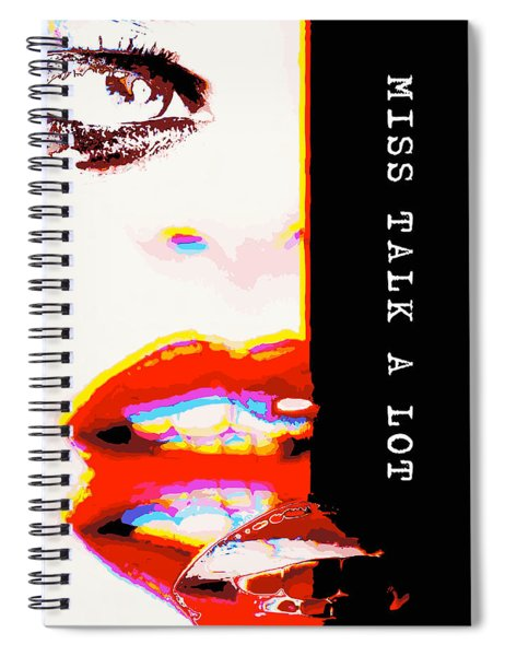 Spiral Notebook featuring the digital art Miss Talk A Lot by ISAW Company