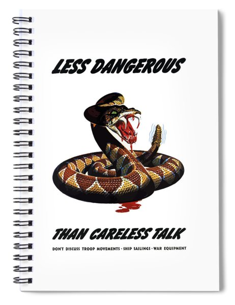 More Dangerous Than A Rattlesnake - Ww2 Spiral Notebook