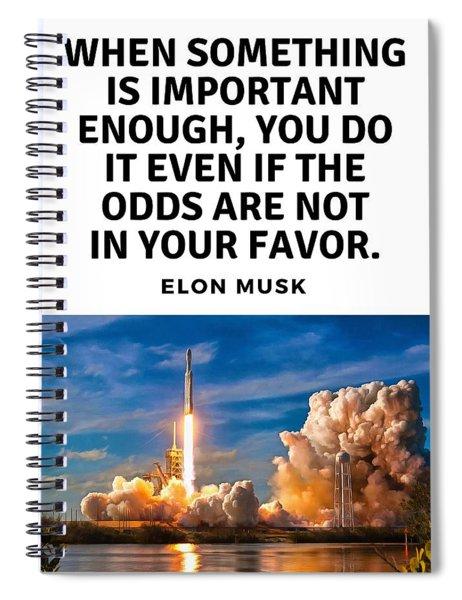 Motivational Quote Elon Musk Falcon Heavy Rocket Launch Spiral Notebook