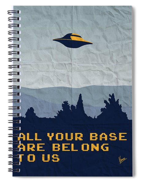 My All Your Base Are Belong To Us Meets X-files I Want To Believe Poster  Spiral Notebook