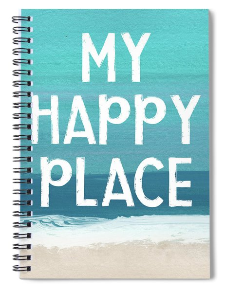 My Happy Place Beach- Art By Linda Woods Spiral Notebook by Linda Woods