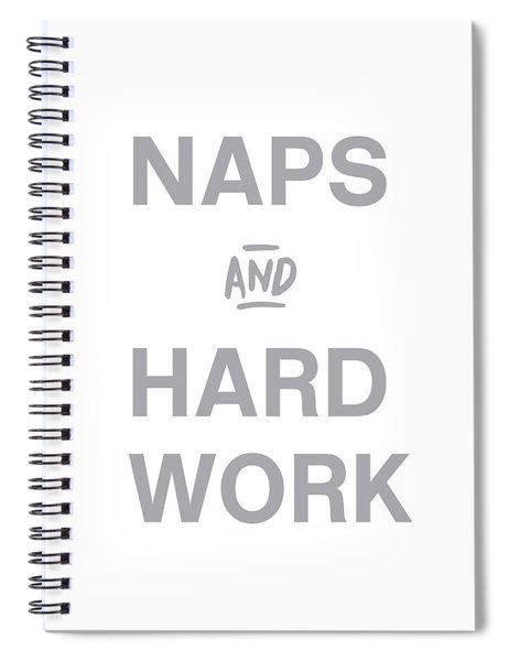 Naps And Hard Work- Art By Linda Woods Spiral Notebook