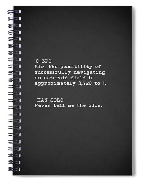 Never Tell Me The Odds Spiral Notebook