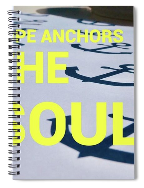 Hope Anchors The Soul - Quote Spiral Notebook
