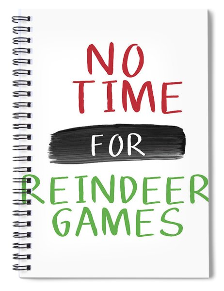 No Time For Reindeer Games- Art By Linda Woods Spiral Notebook